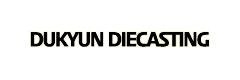DUKYUN DIECASTING Corporation