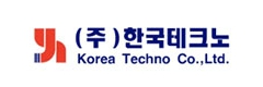 Korea Techno Co. , Ltd.